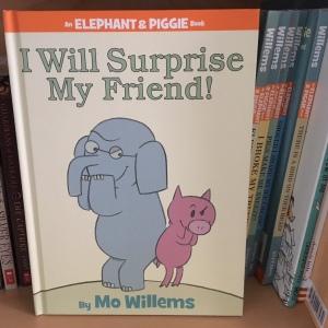 Elephant & Piggie - I will surprise my friend